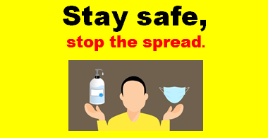 Stay safe, stop the spread