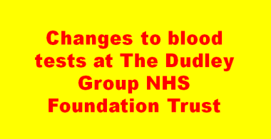 Changes to blood tests at The Dudley Group NHS Foundation Trust